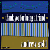 Play & Download Thank You for Being a Friend by Andrew Gold | Napster