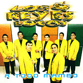 Play & Download A Todo Mambo by Los Reyes Locos | Napster