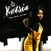 Play & Download Une Reine Est Née by Ketsia | Napster