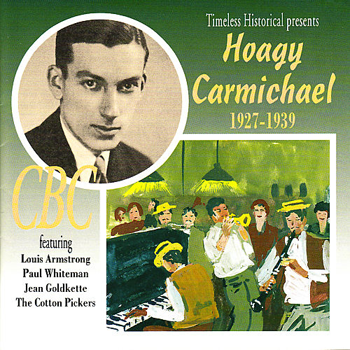 Play & Download Hoagy Carmichael 1927-1939 by Various Artists | Napster
