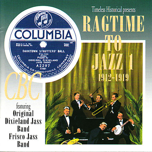 Ragtime To Jazz 1 1912-1919 by Various Artists
