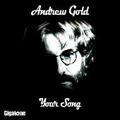 Play & Download Your Song by Andrew Gold | Napster