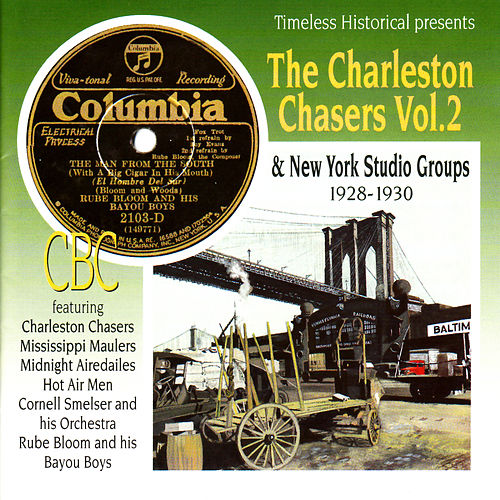 Play & Download The Charleston Chasers Vol. 2 & New York Studio Groups 1928-1930 by Various Artists | Napster