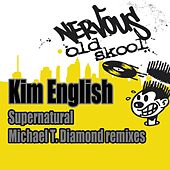 Play & Download Supernatural - Michael T. Diamond Remixes by Kim English | Napster