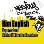 Play & Download Supernatural - Michael T. Diamond Remixes by Kim English | Napster