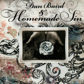 Play & Download Dan Baird & Homemade Sin by Dan Baird | Napster