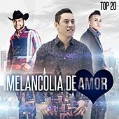Play & Download Melancolia de Amor, Top 20 by Various Artists | Napster