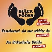 Play & Download Bläck Fööss (Remix zum danze) by Bläck Fööss | Napster