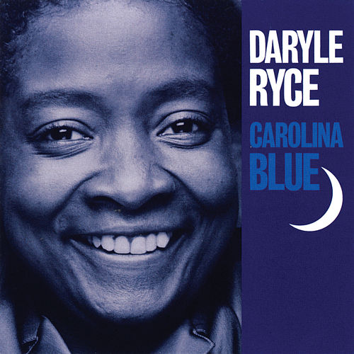 Play & Download Carolina Blue by Daryle Ryce | Napster