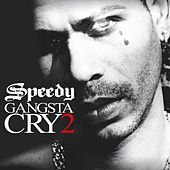 Gangsta Cry 2 by Speedy
