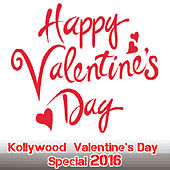 Kollywood Valentines Day Special 2016 by Various Artists