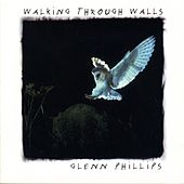 Play & Download Walking Through Walls by Glenn Phillips | Napster