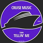 Play & Download Tellin' Me by Topa | Napster