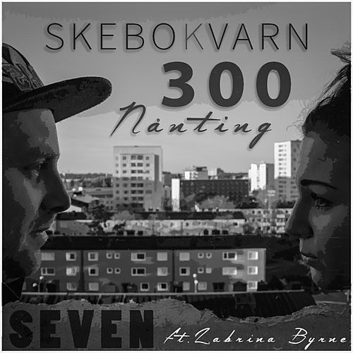 Play & Download Skebokvarn 300 nånting by Seven | Napster