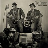 Play & Download La Musica Es Mi Arma by Tres Coronas | Napster