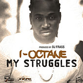 Play & Download My Struggles - Single by I-Octane | Napster