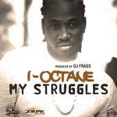 Play & Download My Struggles - Single by I-Octane | Napster