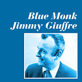 Play & Download Blue Monk by Jimmy Giuffre | Napster