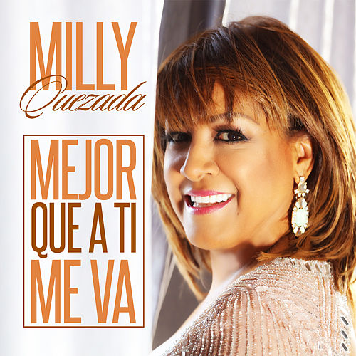 Play & Download Mejor Que a Ti Me Va by Milly Quezada | Napster