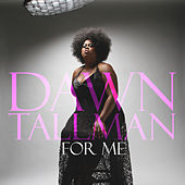 For Me by Dawn Tallman