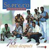 Play & Download 75 Years Later by Septeto Habanero | Napster