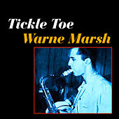 Play & Download Tickle Toe by Warne Marsh | Napster