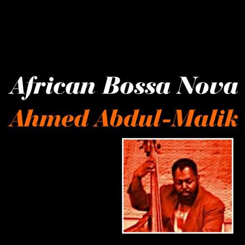 African Bossa Nova by Ahmed Abdul-Malik