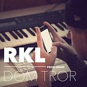 Play & Download Dom Tror by RKL | Napster