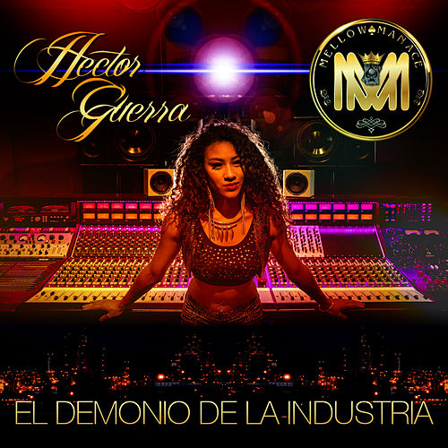Play & Download El Demonio de la Industria by Mellow Man Ace | Napster