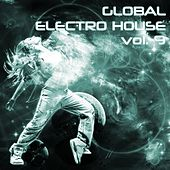 Global Electro House, Vol. 9 - EP by Various Artists