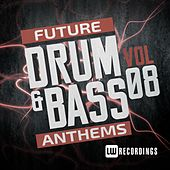 Play & Download Future Drum & Bass Anthems, Vol. 8 - EP by Various Artists | Napster