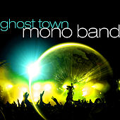 Play & Download Ghost Town by Mono Band | Napster