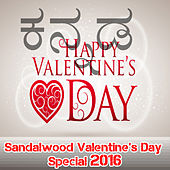 Play & Download Sandalwood Valentines Day Special 2016 by Various Artists | Napster