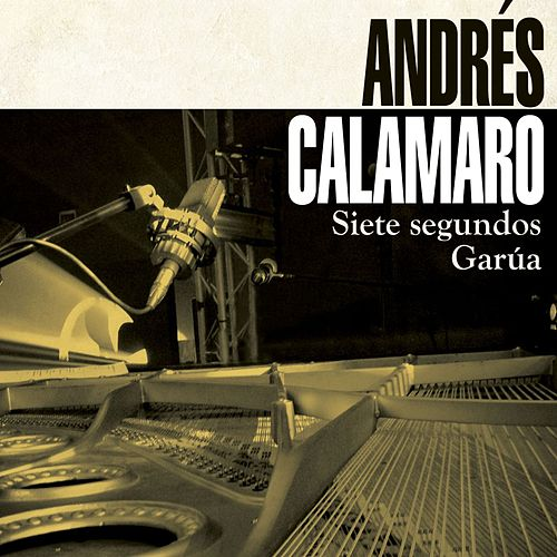 Play & Download Siete segundos / Garua by Andres Calamaro | Napster