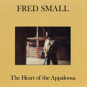 The Heart Of The Appaloosa by Fred Small