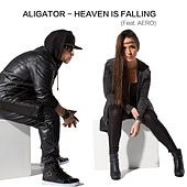 Play & Download Heaven Is Falling (feat. AERO) by Aligator   Napster