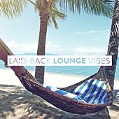 Laid-Back Lounge Vibes Vol. 2 by Various Artists