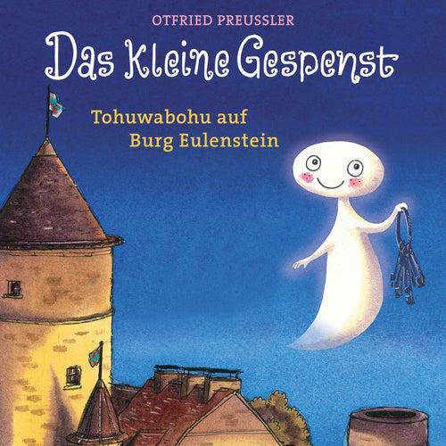 Das kleine Gespenst - Tohuwabohu auf Burg Eulenstein von Otfried Preußler
