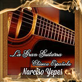 Play & Download La Gran Guitarra Clásica Española by Narciso Yepes | Napster