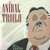 Play & Download 30 Éxitos by Anibal Troilo | Napster