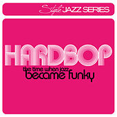 Hardbop - The Time When Jazz Became Funky von Various Artists