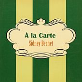 Play & Download À La Carte by Sidney Bechet | Napster