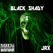Play & Download Black Shady 3 by Jrx | Napster