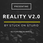 Play & Download Reality V2.0 by Stuck oN Stupid | Napster