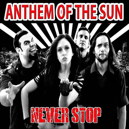 Play & Download Never Stop by Anthem of the Sun | Napster