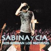 Play & Download Sabina Y Cia: Nos Sobran Los Motivos by Joaquin Sabina | Napster