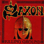 Play & Download Killing Ground by Saxon | Napster