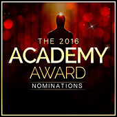 The 2016 Academy Award Nominations by Various Artists