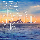 Play & Download Ibiza Underground 2016 by Various Artists | Napster
