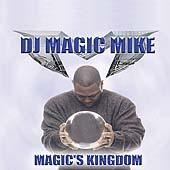 Magic's Kingdom by DJ Magic Mike
